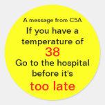 Un mensaje de C5A, si usted tiene una temperatura Etiquetas Redondas