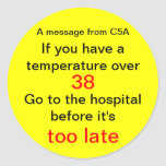 Un mensaje de C5A, si usted tiene una temperatura Pegatinas Redondas