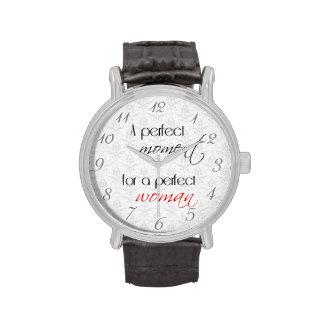 Un momento perfecto para una mujer perfecta relojes de pulsera