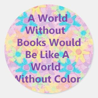 Un mundo sin los libros estaría como pegatina redonda