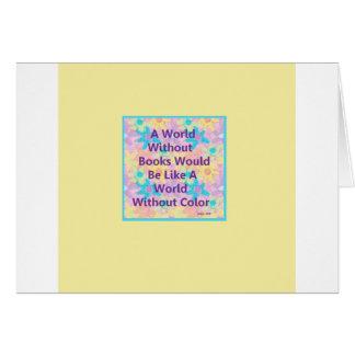 Un mundo sin los libros estaría como tarjeta de felicitación