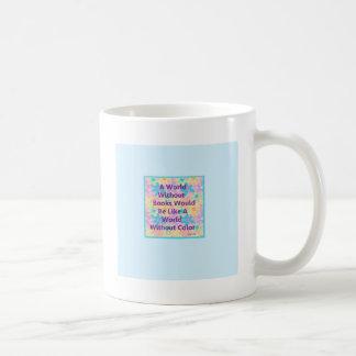 Un mundo sin los libros estaría como taza de café