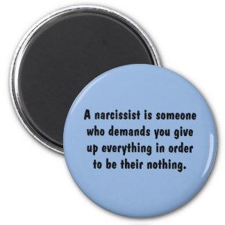 Un Narcissist es alguien que exige… Imán Redondo 5 Cm