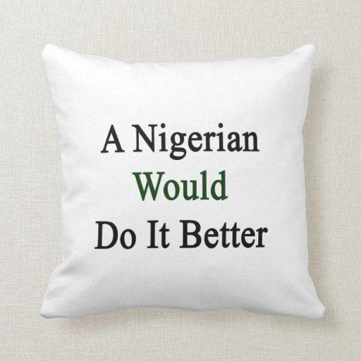Un nigeriano lo haría mejor cojines
