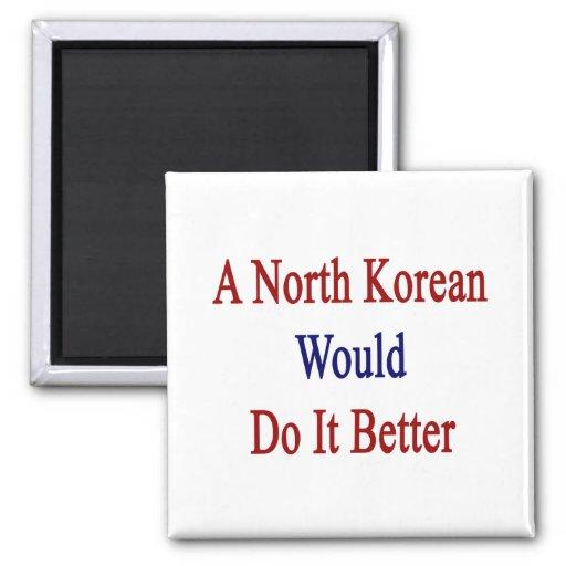 Un North Korean lo haría mejor Iman Para Frigorífico