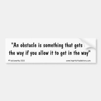 Un obstáculo es algo que consigue de la manera si pegatina para auto