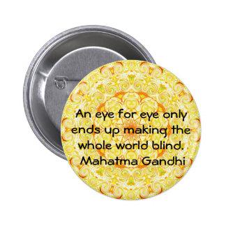 Un ojo para la cita de Gandhi del ojo… Pin Redondo 5 Cm