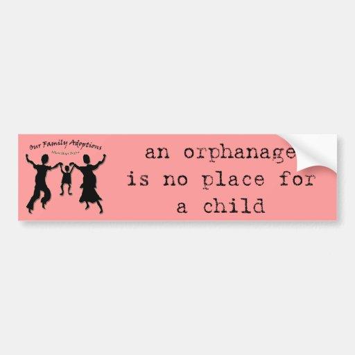 un orfelinato no es ningún lugar para un niño pegatina de parachoque