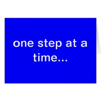 un paso a la vez… tarjeta de felicitación