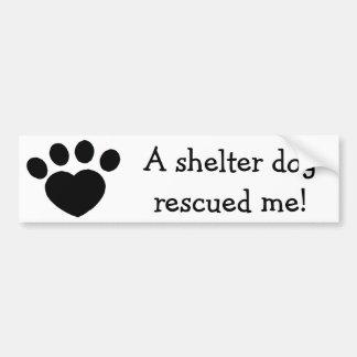 Un perro del refugio me rescató pegatina de parachoque
