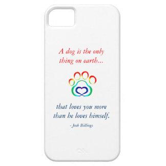 Un perro es la única cosa en el caso del iPhone 6 Funda Para iPhone 5 Barely There