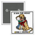 """Un perro para los hechos """"y mí ayudó"""" al botón pins"""