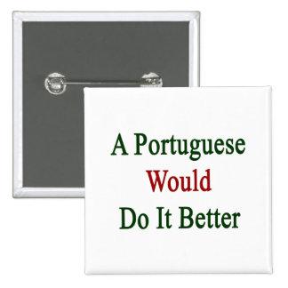 Un portugués lo haría mejor pins
