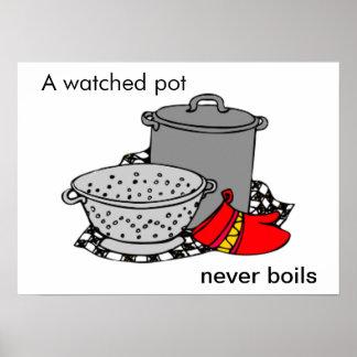 Un pote mirado nunca hierve cocinar el pote póster