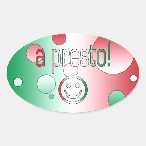 ¡Un presto! La bandera de Italia colorea arte pop Pegatina Ovalada