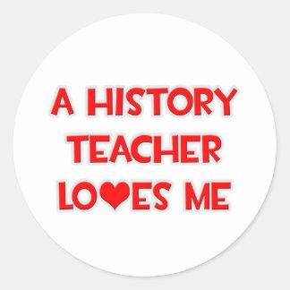 Un profesor de la historia me ama pegatina redonda