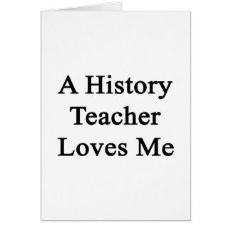 Un profesor de la historia me ama tarjeton