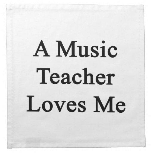 Un profesor de música me ama servilletas