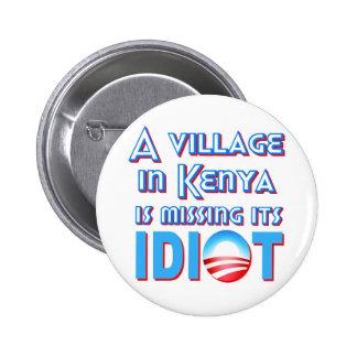 Un pueblo en Kenia está faltando a su idiota Obama Pin Redondo De 2 Pulgadas
