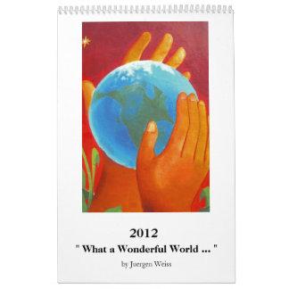 """Un """"qué mundo maravilloso… """" calendario de pared"""