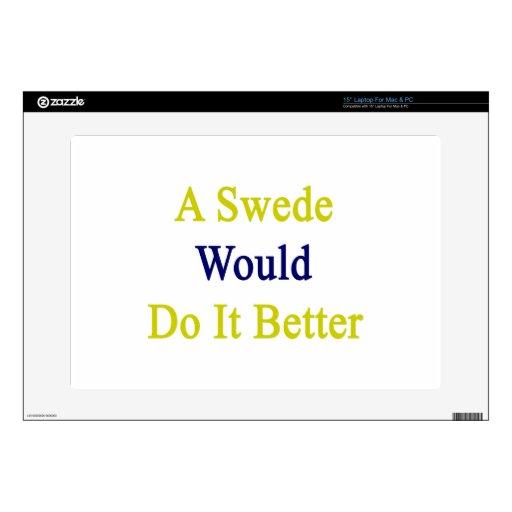 Un sueco lo haría mejor calcomanías para 38,1cm portátiles