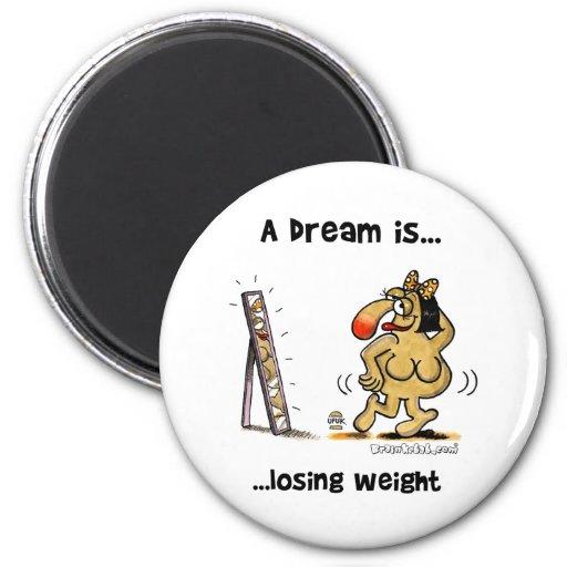Un sueño es… Peso perdidoso Imanes De Nevera