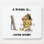 Un sueño es… Peso perdidoso Tapetes De Raton