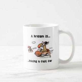 Un sueño es… Tener un coche rápido Taza Básica Blanca