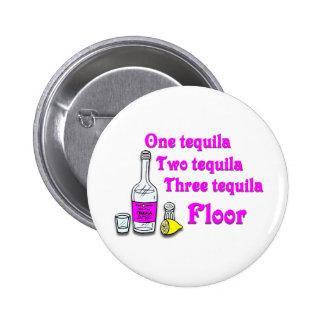 Un tequila #3 pin redondo de 2 pulgadas