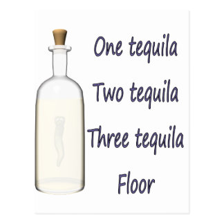 Un tequila cuatro del tequila tres del tequila dos postal
