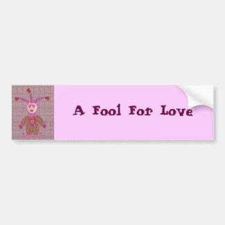 Un tonto para el amor, pegatina para auto