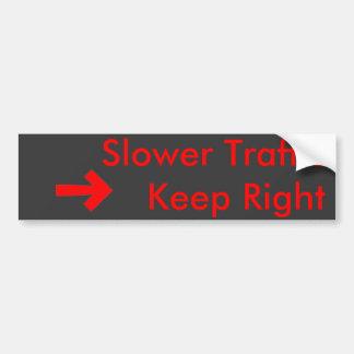 Un tráfico más lento guarda a la derecha 3 etiqueta de parachoque