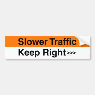 Un tráfico más lento guarda a la derecha pegatina de parachoque