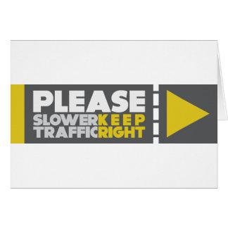 Un tráfico más lento guarda a la derecha tarjeta de felicitación