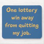Un triunfo de la lotería lejos de abandonar mi tra alfombrilla de ratones
