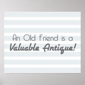 ¡Un viejo amigo es una antigüedad valiosa! Póster