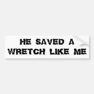 Un wretch tiene gusto de mí etiqueta de parachoque