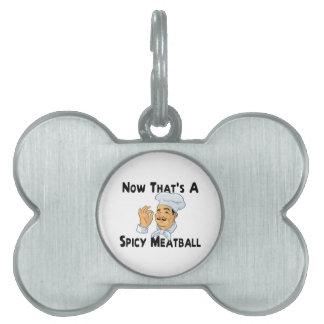 Una albóndiga picante placas de mascota
