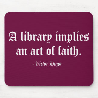 Una biblioteca implica un acto de la fe tapete de ratón