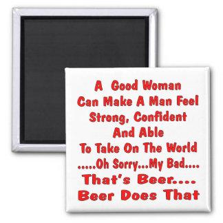 Una buena mujer puede hacer que Al hombre no sient Imán Cuadrado