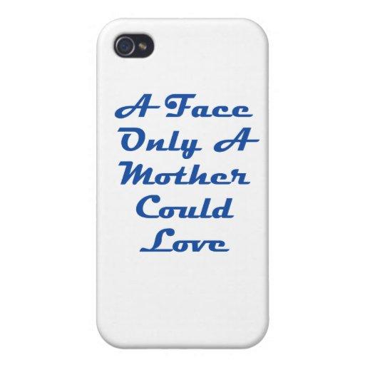 ¡Una cara solamente que una madre podría amar! iPhone 4/4S Carcasas