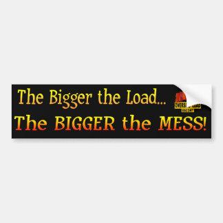 Una carga más grande - un lío más grande pegatina para auto