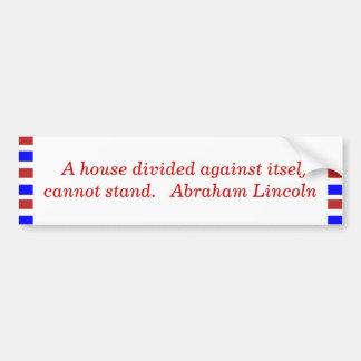 Una casa dividida contra sí mismo no puede colocar pegatina para auto