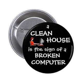 Una casa limpia es la muestra de un ordenador queb pin redondo 5 cm