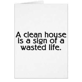 Una casa limpia es una muestra de una vida perdida tarjetón