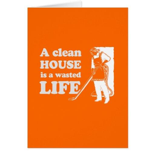 Una casa limpia es una vida perdida tarjeta