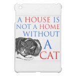 Una casa no es un gato casero…
