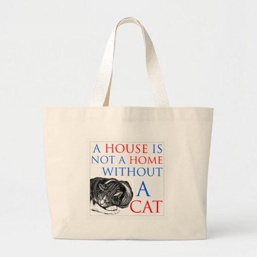 Una casa no es un gato casero… bolsa tela grande