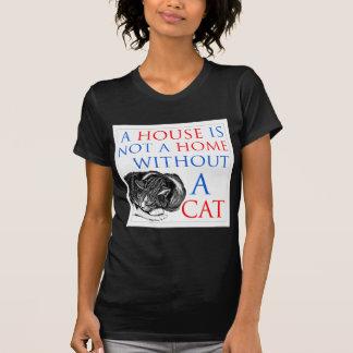 Una casa no es un gato casero… camisetas