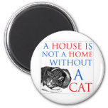 Una casa no es un gato casero… imán para frigorifico